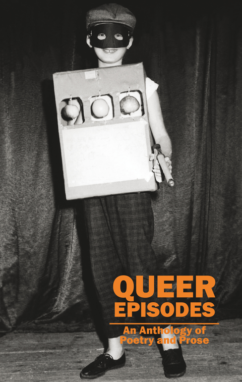 Queer Episodes - An Anthology of Poetry and Prose